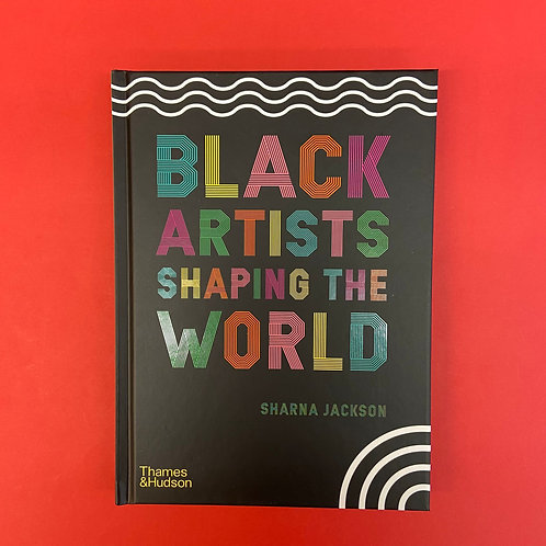 Black Artists Shaping the World   Sharna Jackson