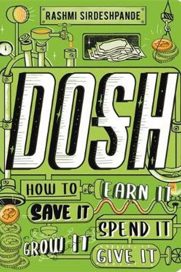 Dosh: How to Earn It, Save It, Spend It, Grow It, Give It |  Rashmi Sirdeshpande