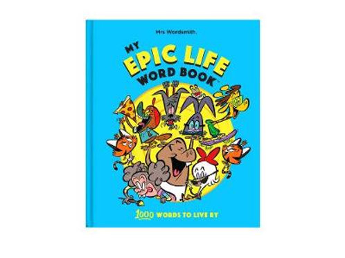My Epic Life Word Book: 1000 Words to Live By   Mrs Wordsmith