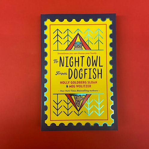 To Night Owl From Dogfish | Holly Goldberg Sloan and Meg Wolitzer