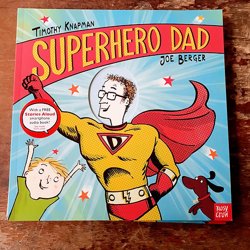 Superhero Dad | Timothy Knapman & Joe Berger