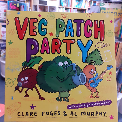 Veg Patch Party | Clare Foges and Al Murphy