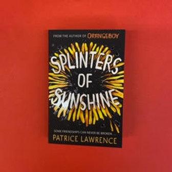 Splinters of Sunshine   Patrice Lawrence
