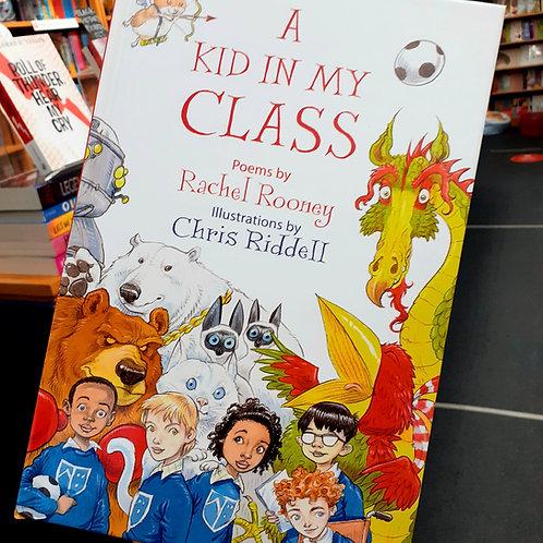 Kid in my Class |  Rachel Rooney & Chris Riddell