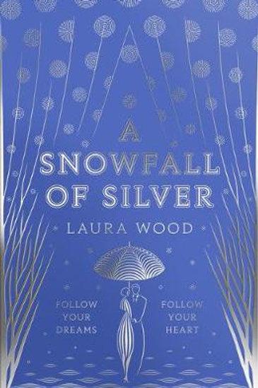 A Snowfall of Silver | Laura Wood