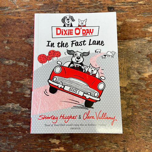 Dixie O' Day in the Fast Lane | Shirley Hughes and Clara Vulliamy