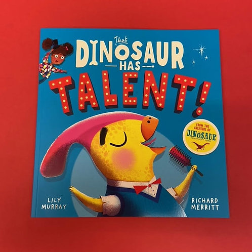 That Dinosaur Has Talent! | Lily Murray and Richard Merritt