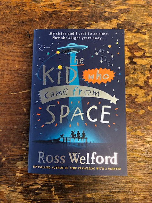 The Kid Who Came From Space | Ross Welford