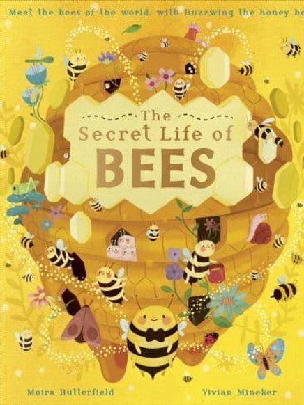 The Secret Life of Bees   Moira Butterfield and Vivian Mineker