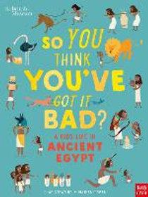 So You Think You've Got It Bad? A Kid's Life in Ancient Egypt | Chae Strathie