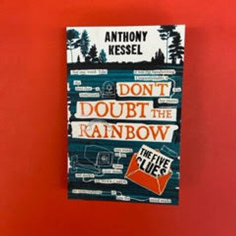 The Five Clues (Don't Doubt The Rainbow 1)   Anthony Kessel