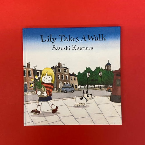 Lily Takes A Walk   Satoshi Kitamura