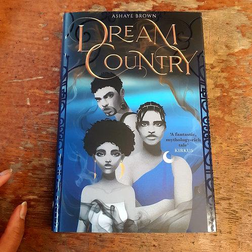 Dream Country | Ashaye Brown