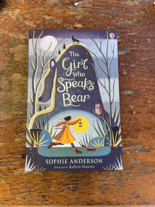 The Girl Who Speaks Bear | Sophie Anderson