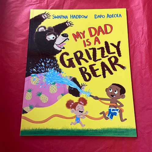 My Dad is a Grizzly Bear | Swapna Haddow and Dapo Adeola