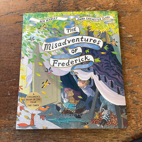 The Misadventures of Frederick   Ben Manley and Emma Chichester Clark