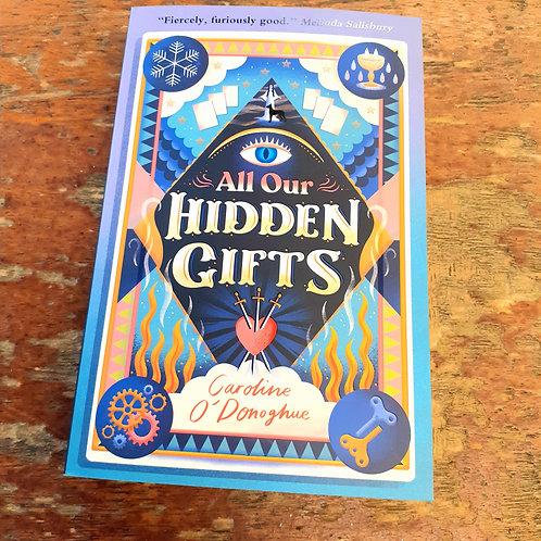 All Our Hidden Gifts | Caroline O'Donoghue