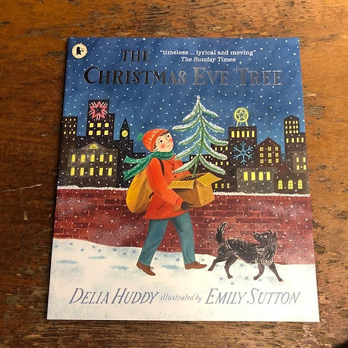 The Christmas Eve Tree | Delia Huddy and Emily Sutton