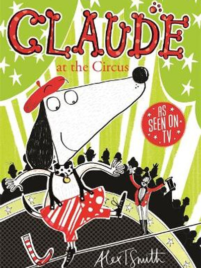 Claude at the Circus | Alex T Smith