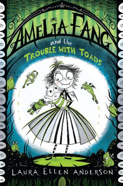 Amelia Fang and the Trouble with Toads | Laura Ellen Anderson