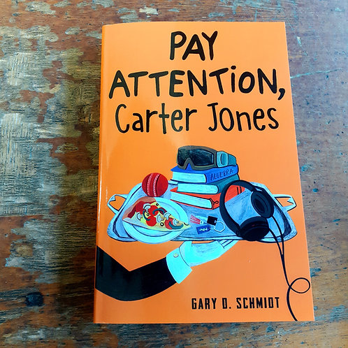 Pay Attention Carter Jones | Gary Schmidt
