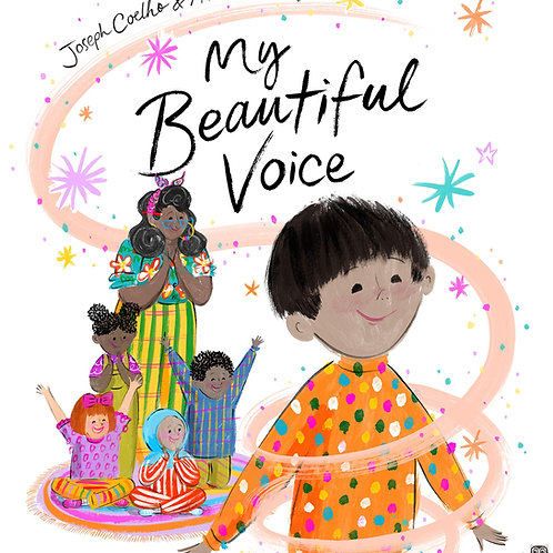 My Beautiful Voice   Joseph Coelho and Allison Colpoys
