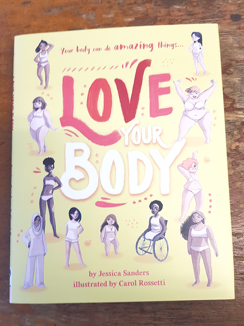 Love Your Body | Jessica Sanders and Carol Rossetti