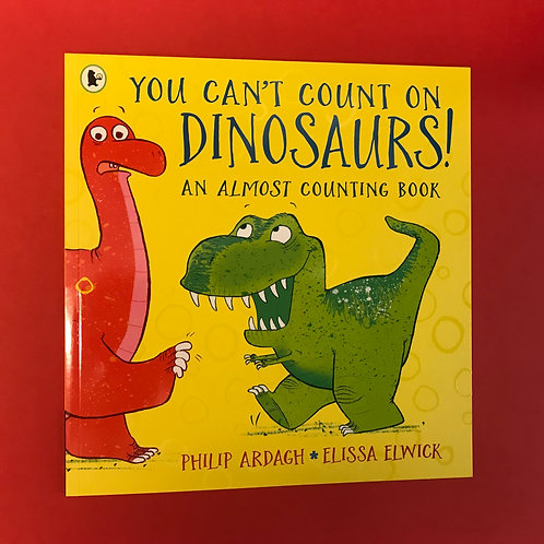 You Can't Count on Dinosaurs! | Philip Ardagh and Elissa Elwick