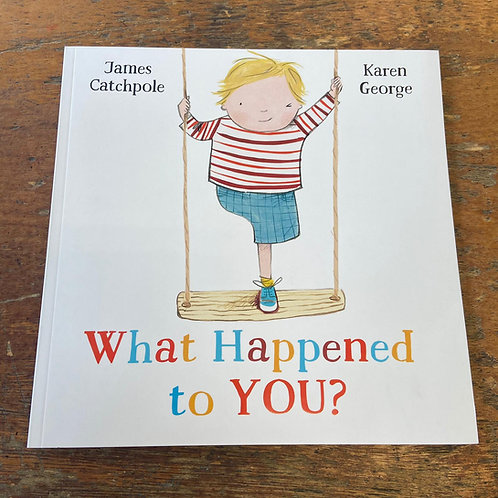 What Happened to You? | James Catchpole and Karen George