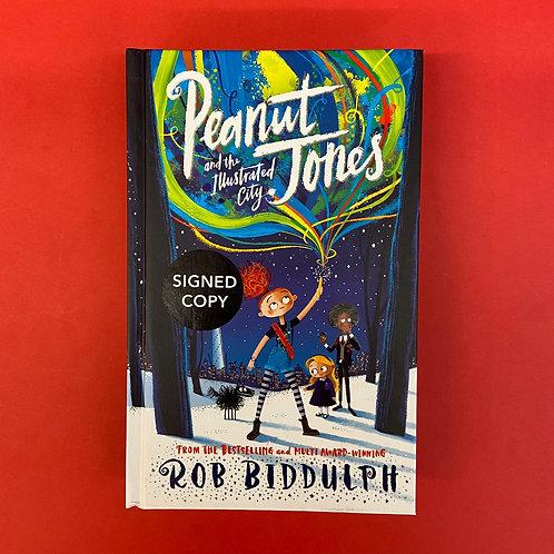 Peanut Jones and the Illustrated City   Rob Biddulph