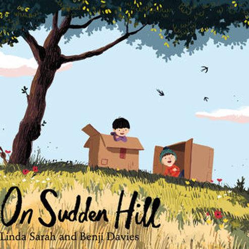 On Sudden Hill   Linda Sarah and Benji Davies