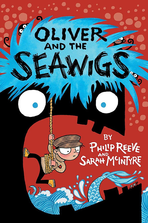 Oliver and the Seawigs | Phillip Reeve and Sarah McIntyre