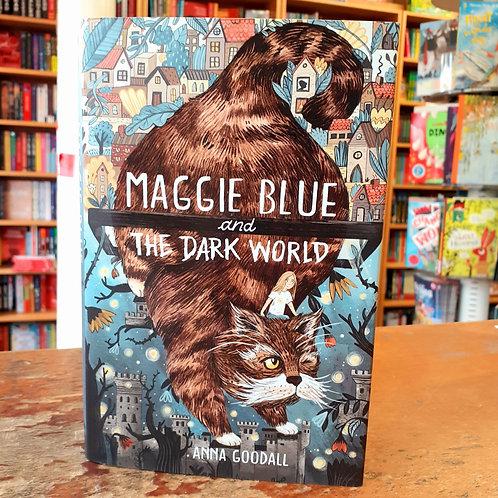 Maggie Blue and the Dark World | Anna Goodall