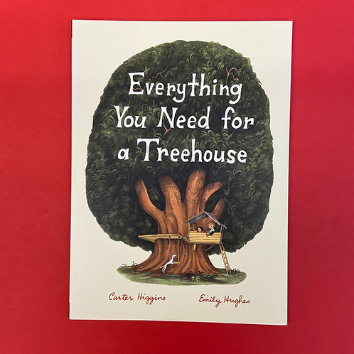 Everything You Need For A Treehouse | Carter Higgins and Emily Hughes