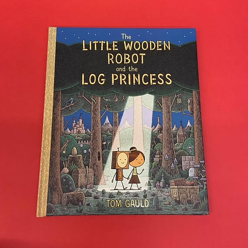 The Little Wooden Robot and the Log Princess   Tom Gauld