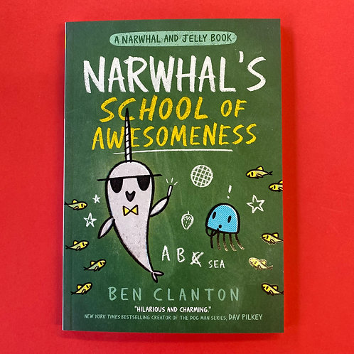 Narwhal's School of Awesomeness | Ben Clanton
