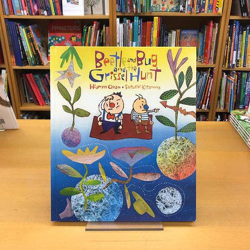 Beetle and Bug and the Grissel Hunt   Hiawyn Oram and Satoshi Kitamura