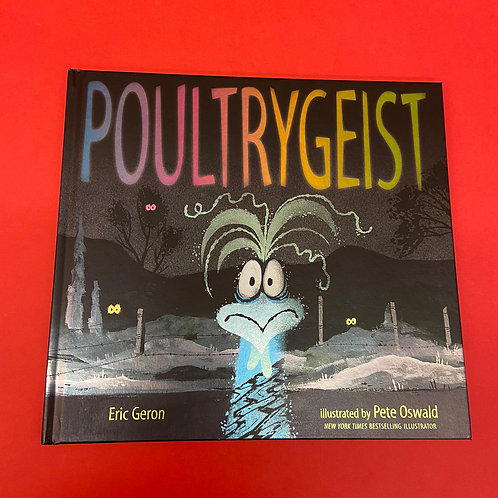 Poultrygeist | Eric Geron and Pete Oswald