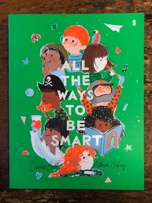 All the Ways To Be Smart | Davina Bell and Allison Colpoys