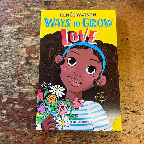 Ways to Grow Love   Renée Watson