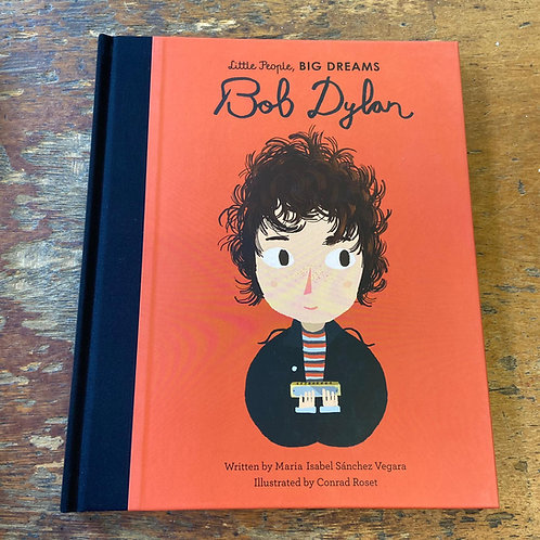 Bob Dylan [Little People Big Dreams] | Maria Isabel Sanchez Vegara