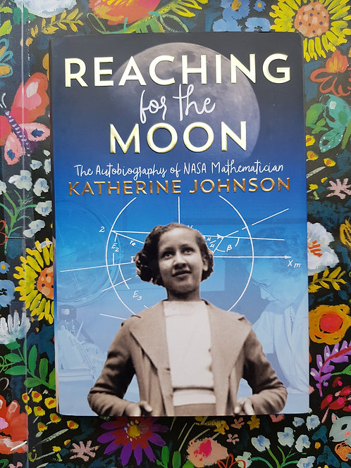 Reaching for the Moon |  Katherine Johnson