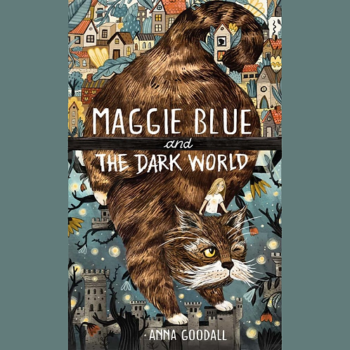 Maggie Blue and the Dark World | Anna Goodall