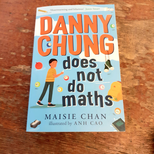 Danny Chung Does Not Do Maths   Maisie Chan