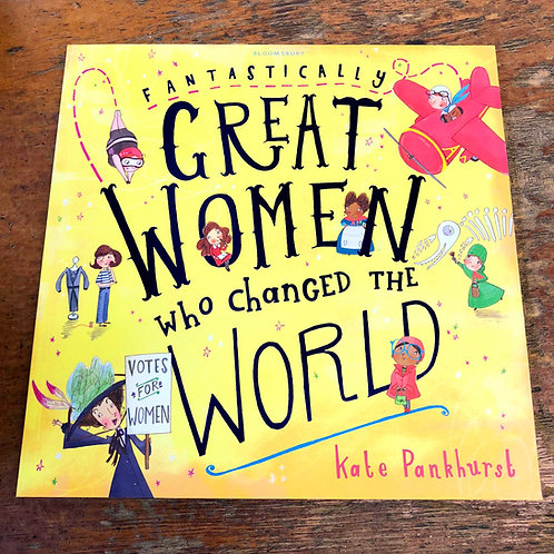 Fantastically Great Women Who Changed the World | Kate Pankhurst