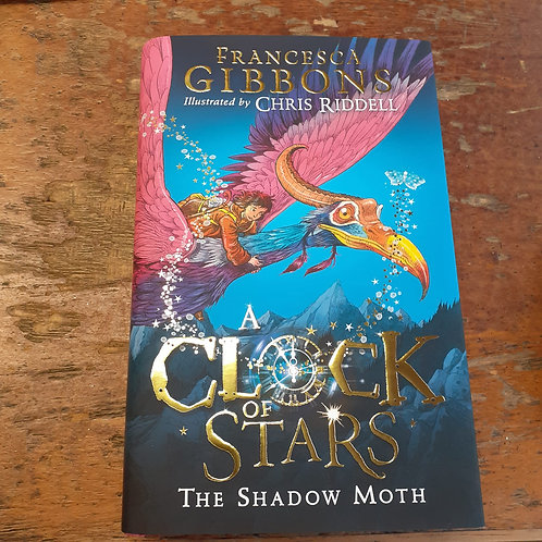 A Clock of Stars: The Shadow Moth | Francesca Gibbons and Chris Riddell
