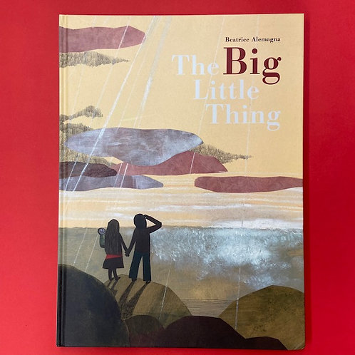 The Big Little Thing   Beatrice Alemagna