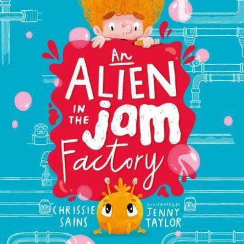 An Alien in the Jam Factory - An Alien in the Jam Factory   Chrissie Sains
