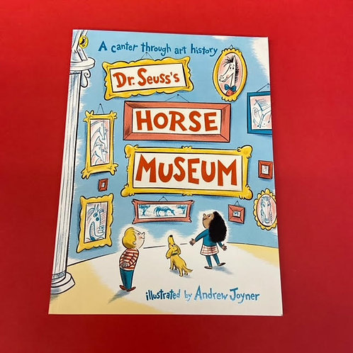 Dr Seuss's Horse Museum   Illustrated by Andrew Joyner