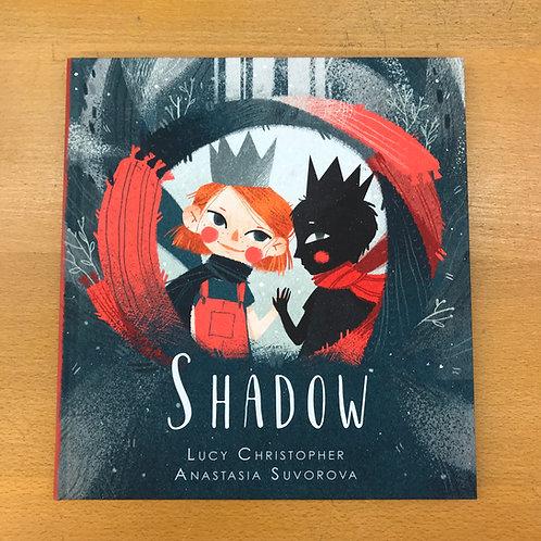 Shadow | Lucy Christopher and Anastasia Suvorova